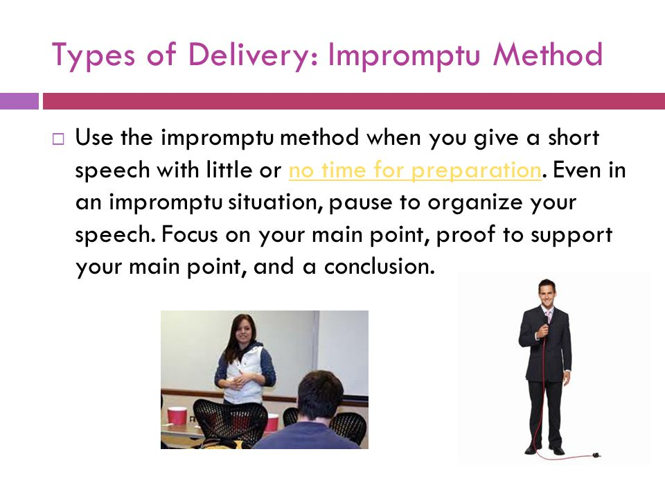 Types of Delivery: Impromptu Method
