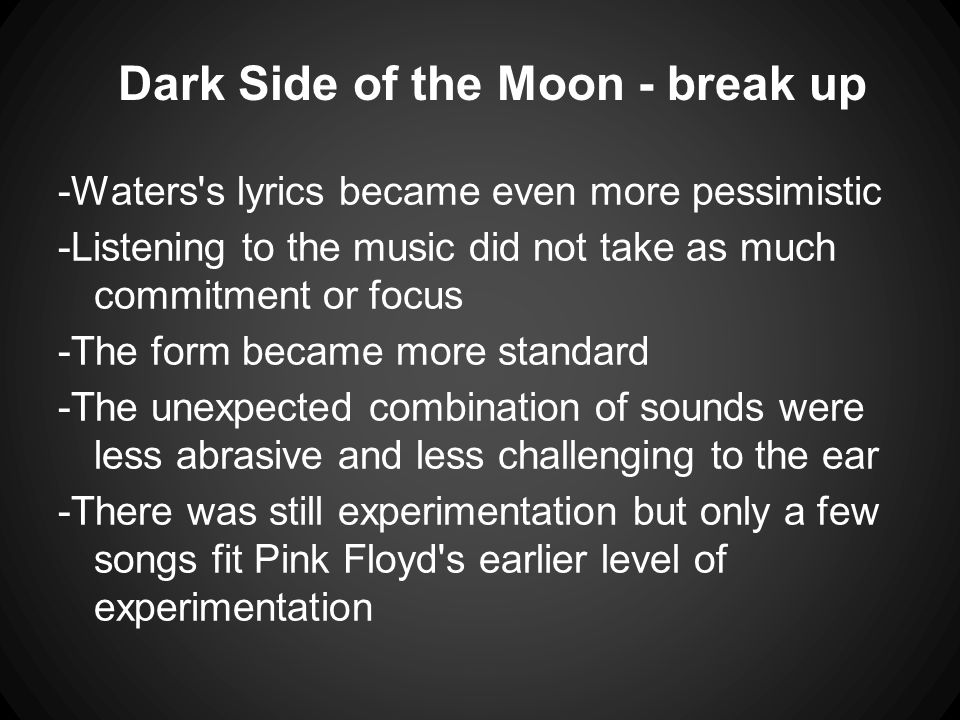 Dark Side of the Moon - break up