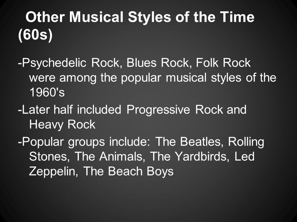 Other Musical Styles of the Time (60s)