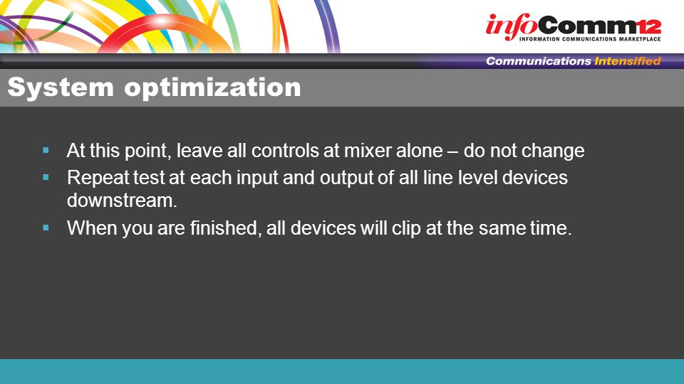 System optimization At this point, leave all controls at mixer alone – do not change.