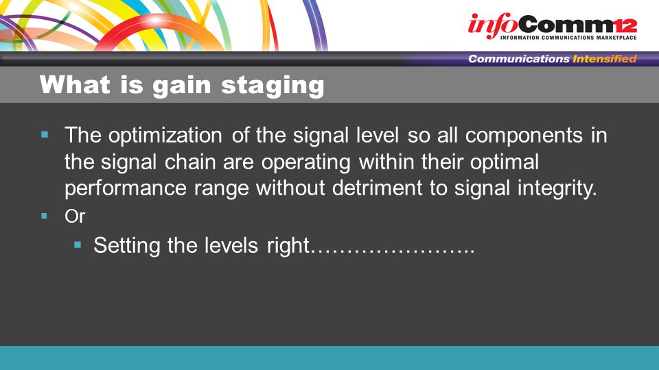 What is gain staging