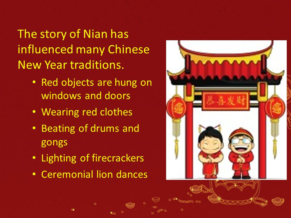 The story of Nian has influenced many Chinese New Year traditions.