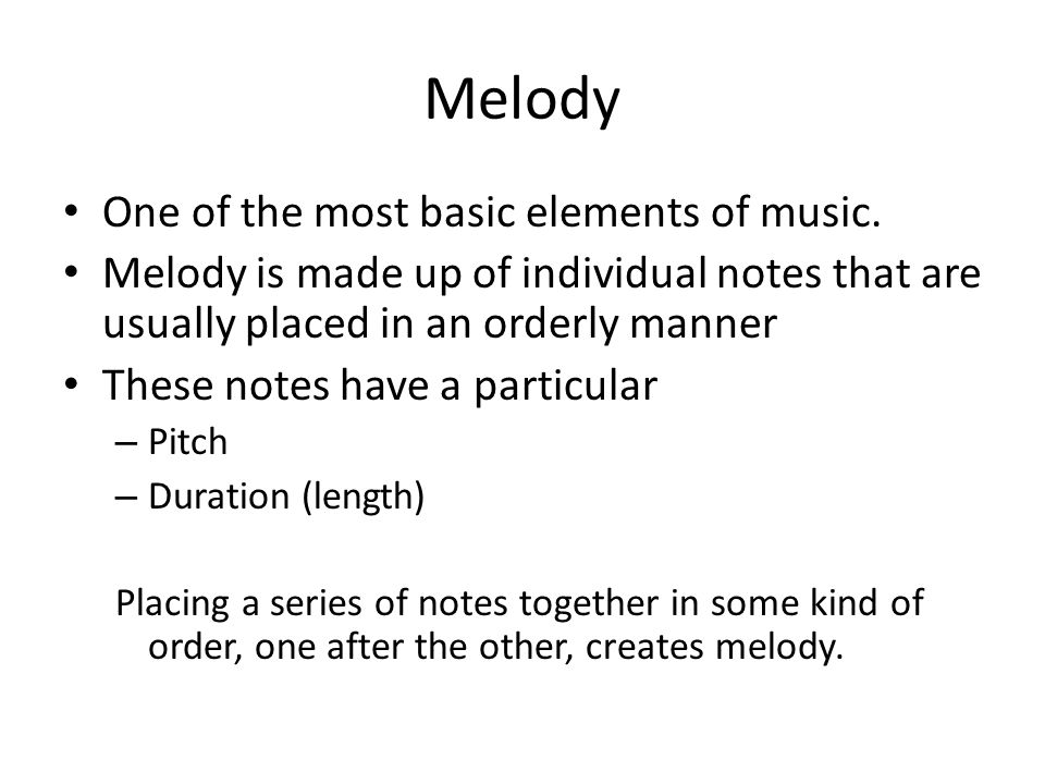 Melody One of the most basic elements of music.