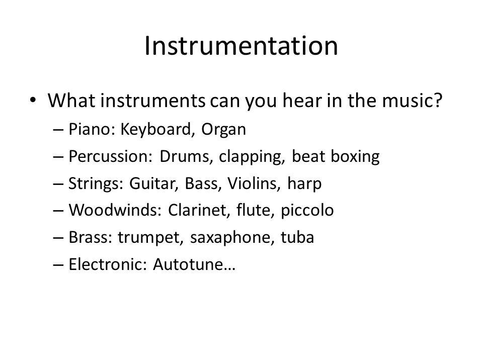 Instrumentation What instruments can you hear in the music