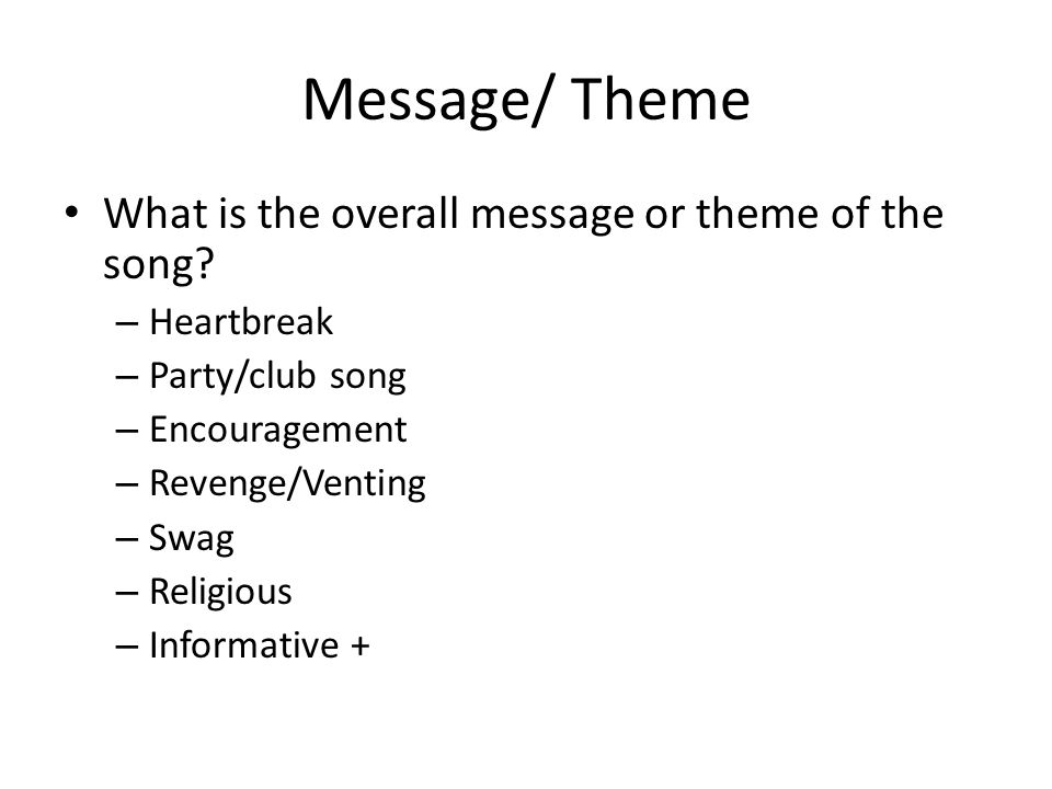 Message/ Theme What is the overall message or theme of the song