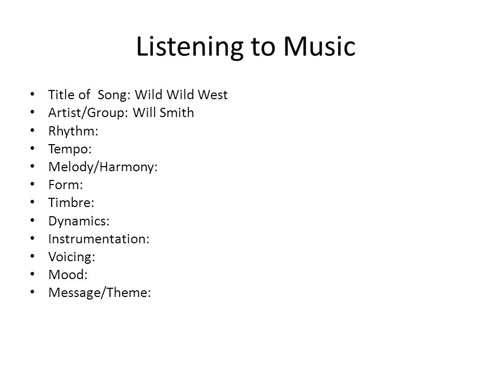 Listening to Music Title of Song: Wild Wild West