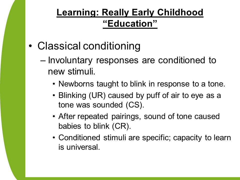 Learning: Really Early Childhood Education