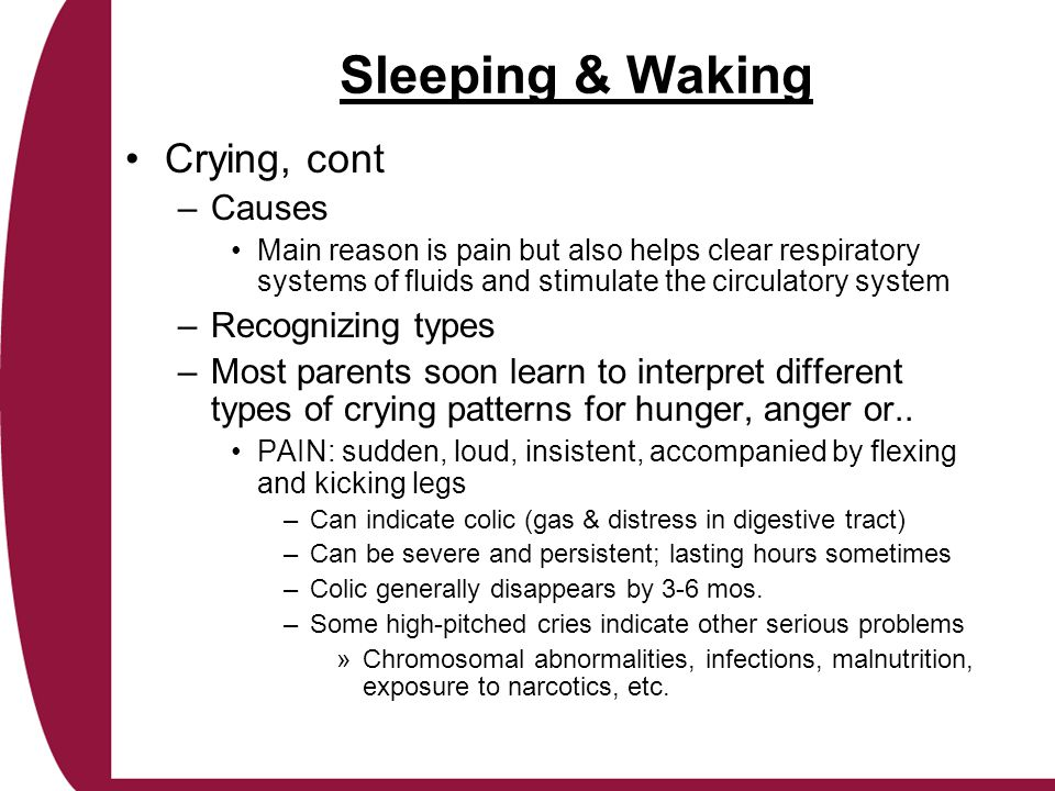 Sleeping & Waking Crying, cont Causes Recognizing types