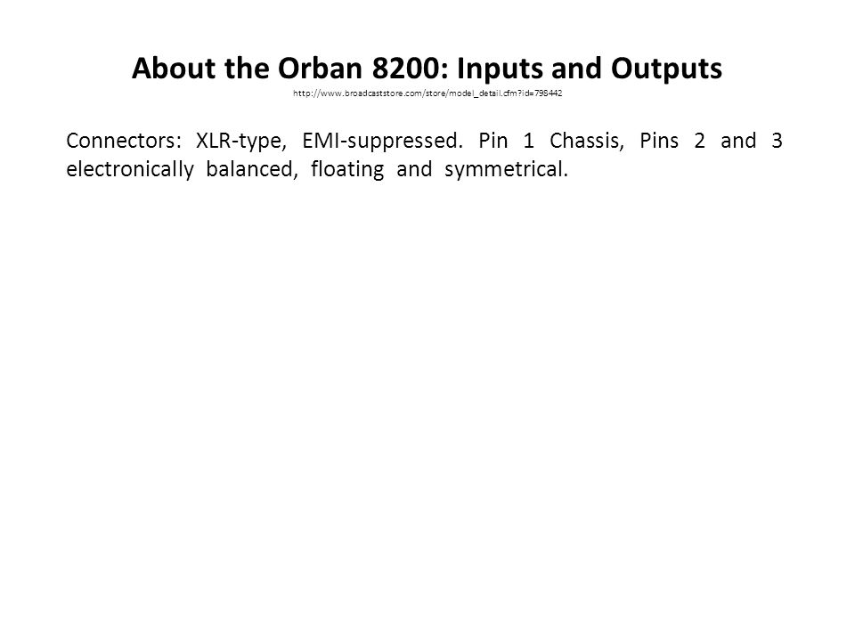 About the Orban 8200: Inputs and Outputs