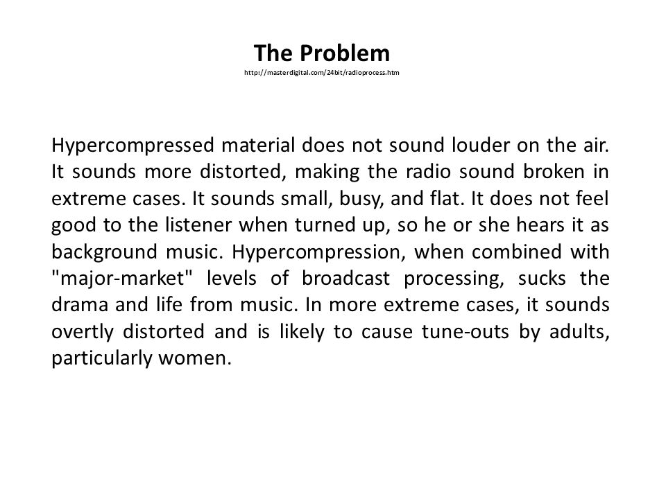 The Problem http://masterdigital.com/24bit/radioprocess.htm.