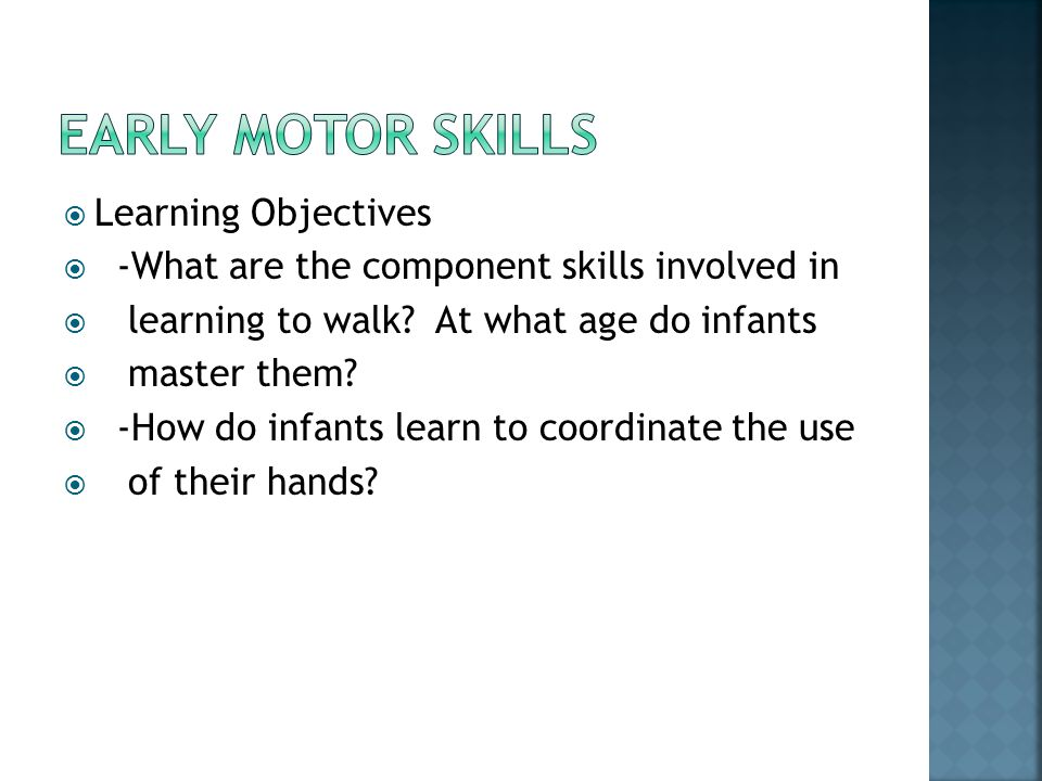 Early motor skills Learning Objectives