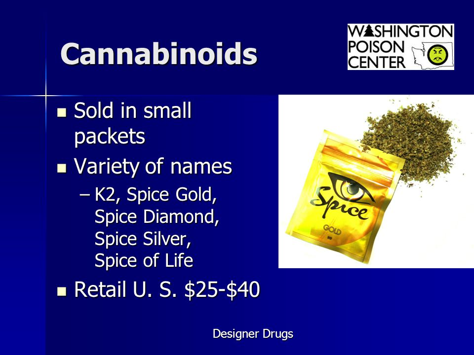 Cannabinoids Sold in small packets Variety of names