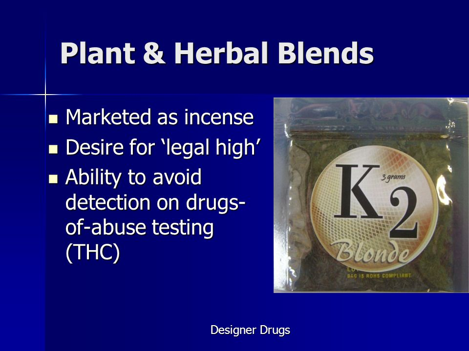 Plant & Herbal Blends Marketed as incense Desire for 'legal high'