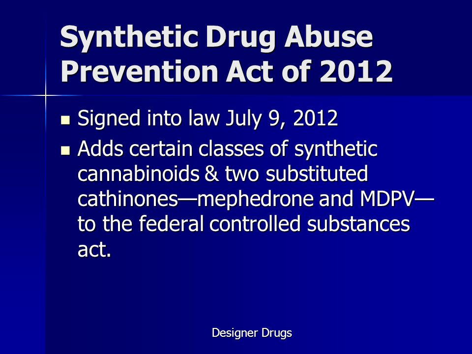 Synthetic Drug Abuse Prevention Act of 2012