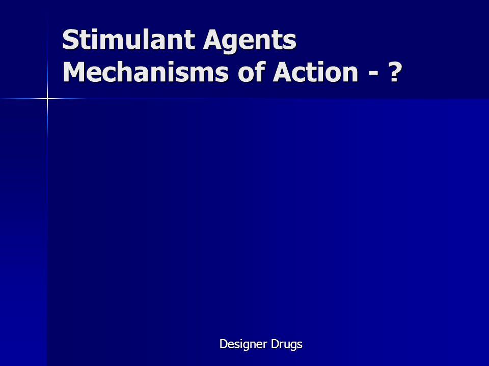 Stimulant Agents Mechanisms of Action -