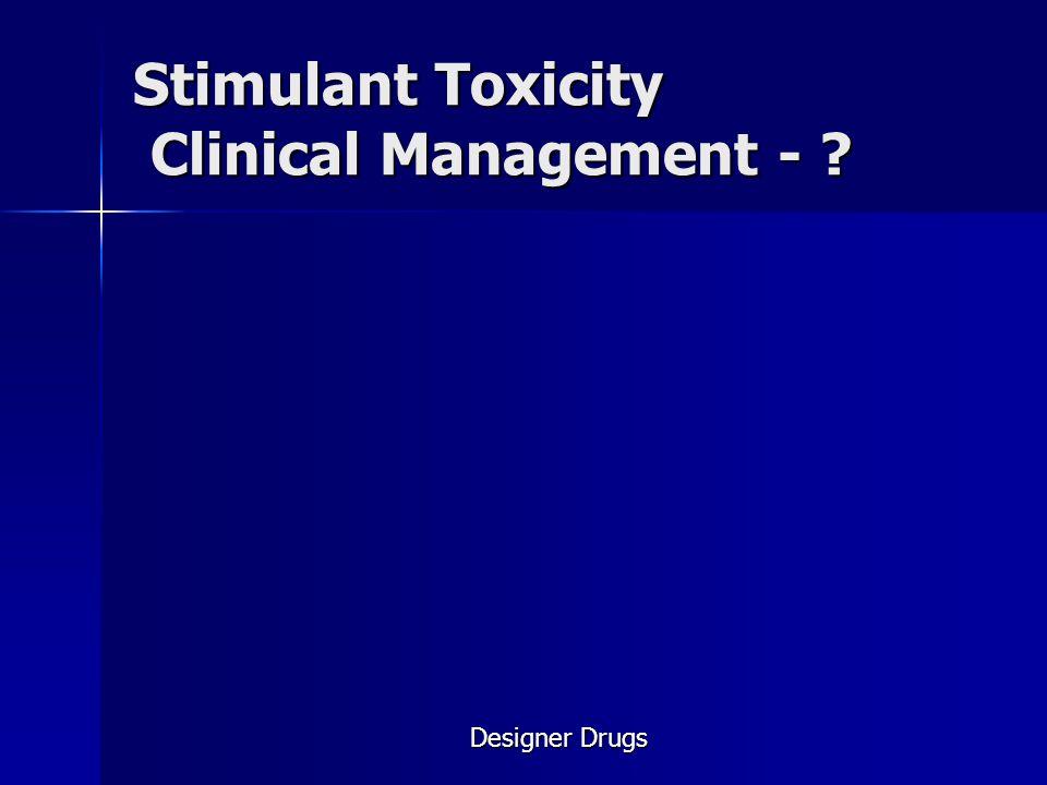 Stimulant Toxicity Clinical Management -