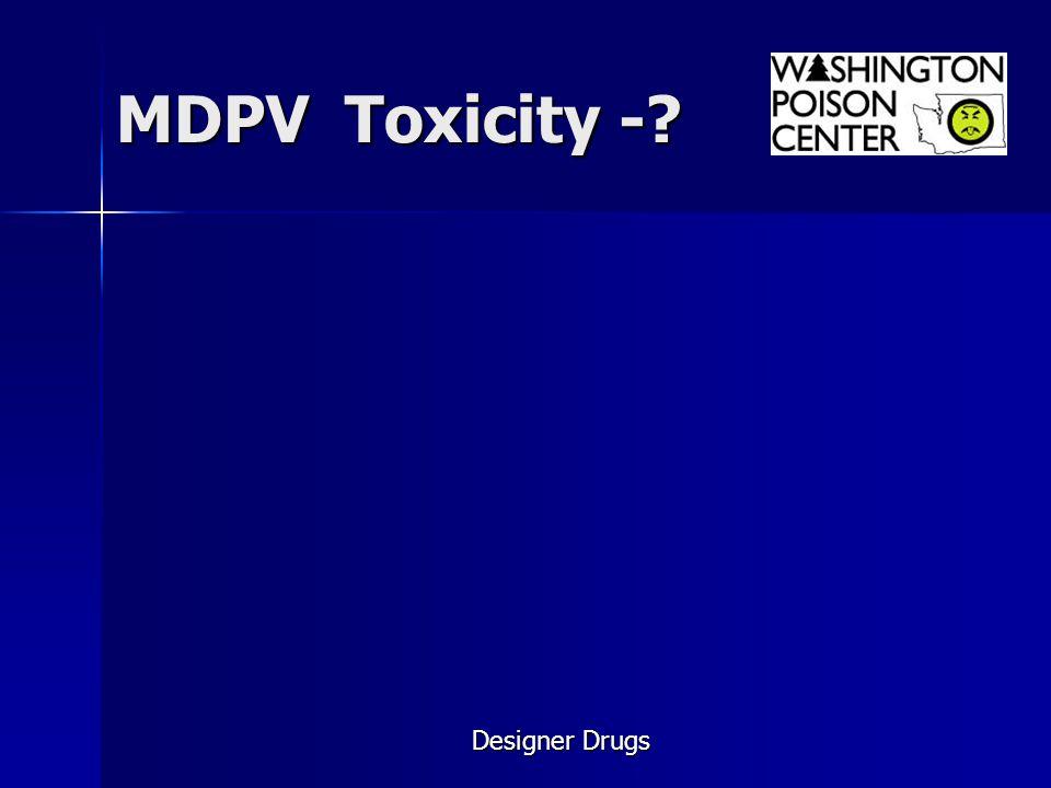MDPV Toxicity - Designer Drugs