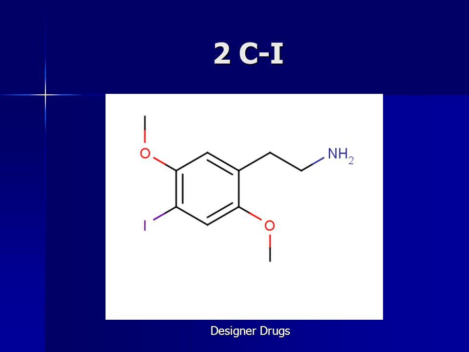 2 C-I Designer Drugs
