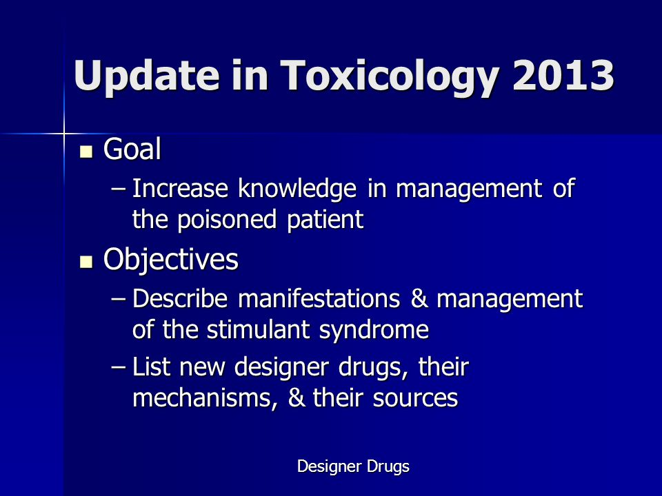 Update in Toxicology 2013 Goal Objectives