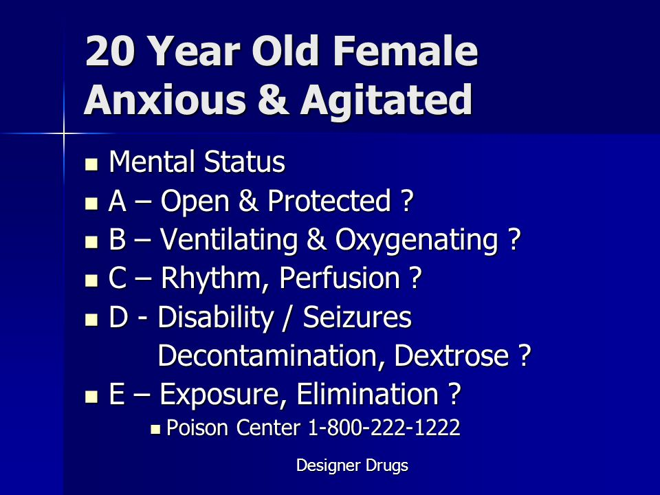 20 Year Old Female Anxious & Agitated