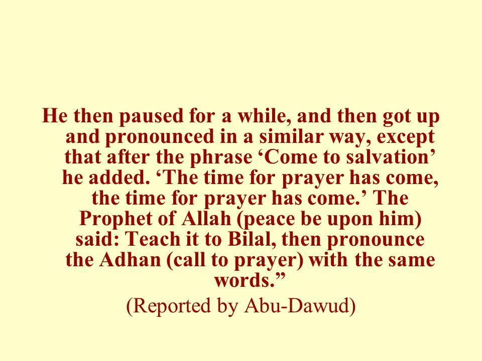 (Reported by Abu-Dawud)