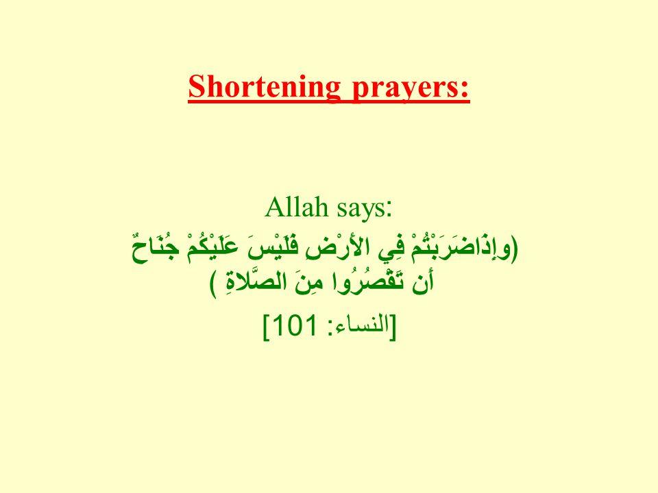 Shortening prayers: Allah says: