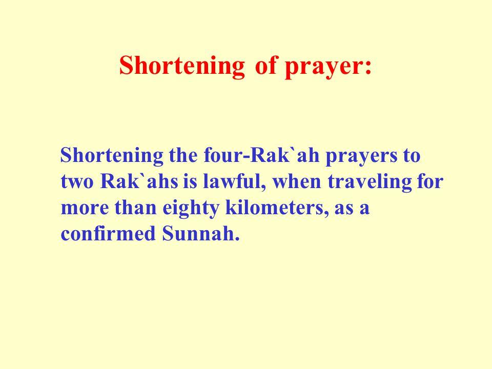Shortening of prayer: