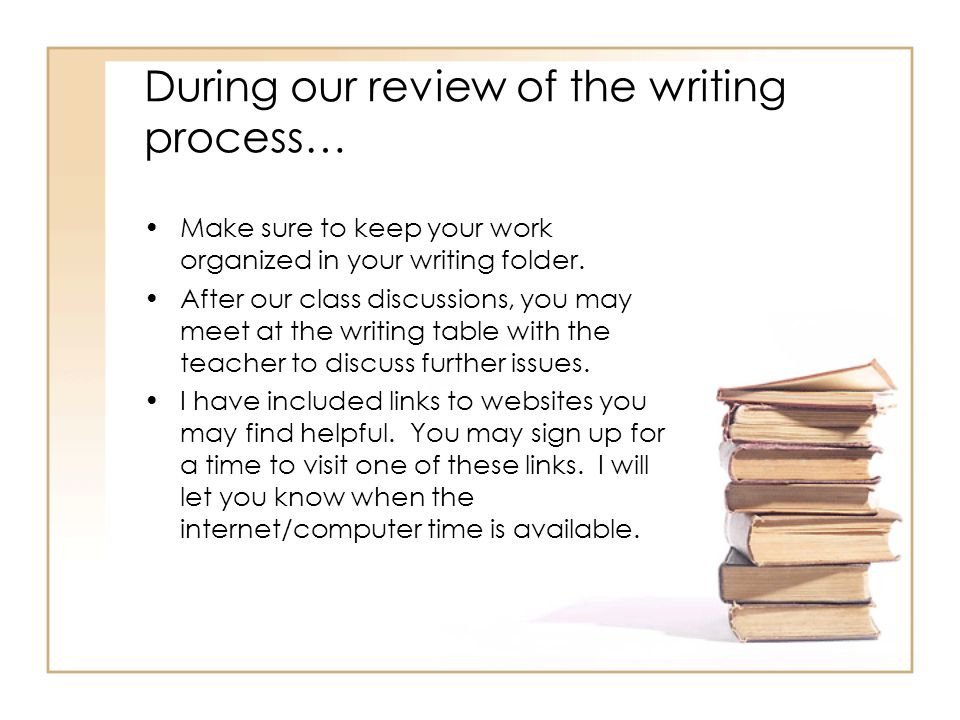 During our review of the writing process…