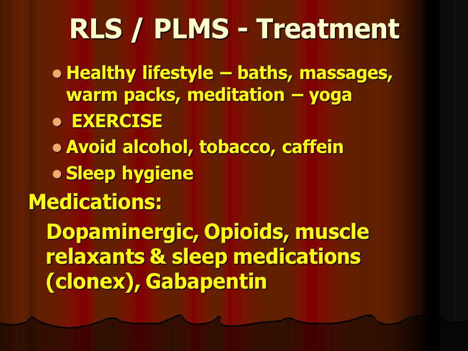 RLS / PLMS - Treatment Medications: