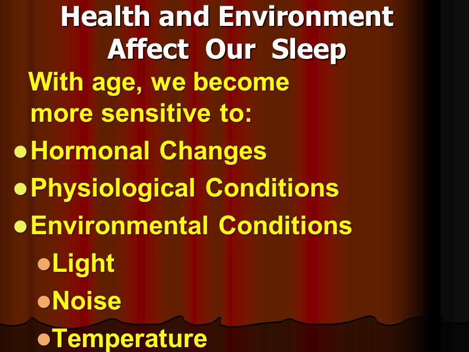 Health and Environment Affect Our Sleep