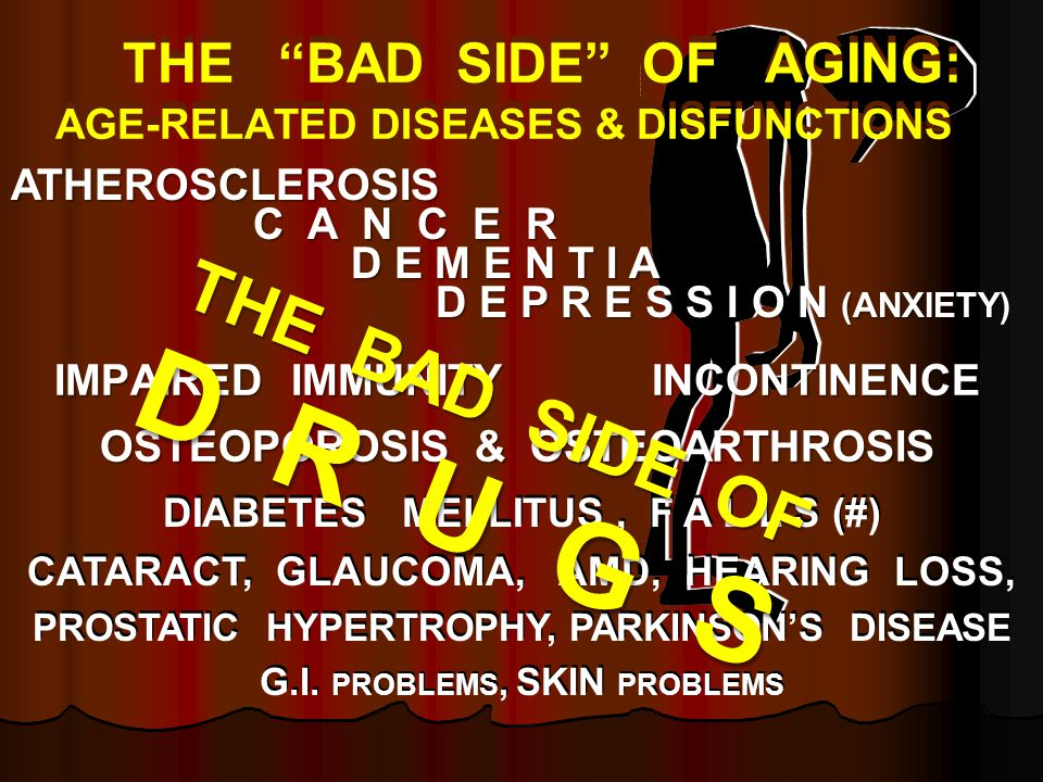 THE BAD SIDE OF AGING: AGE-RELATED DISEASES & DISFUNCTIONS
