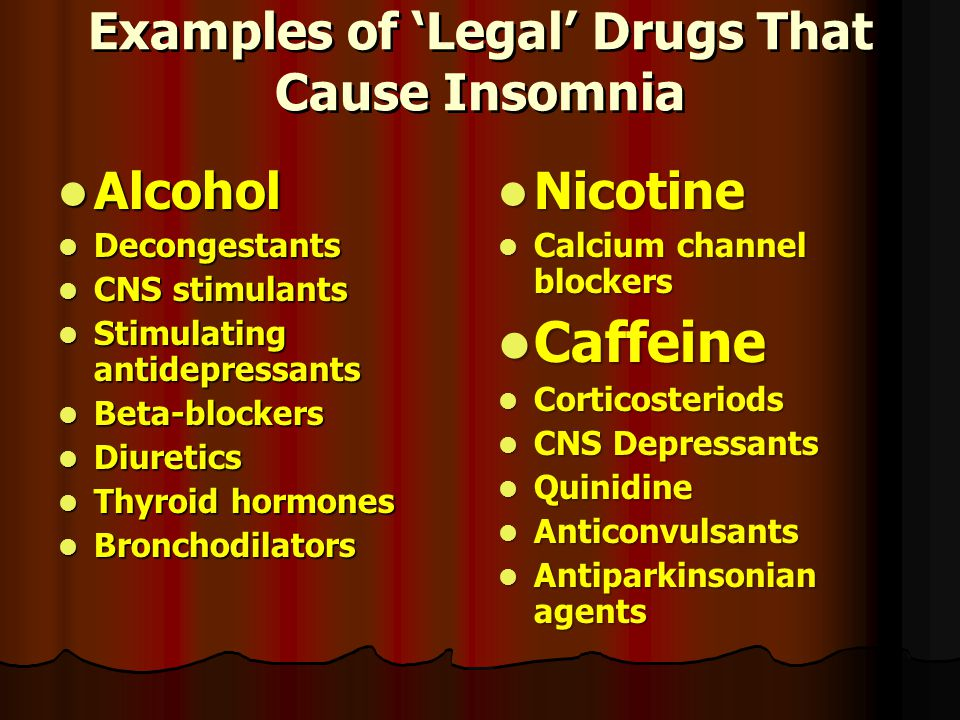 Examples of 'Legal' Drugs That Cause Insomnia