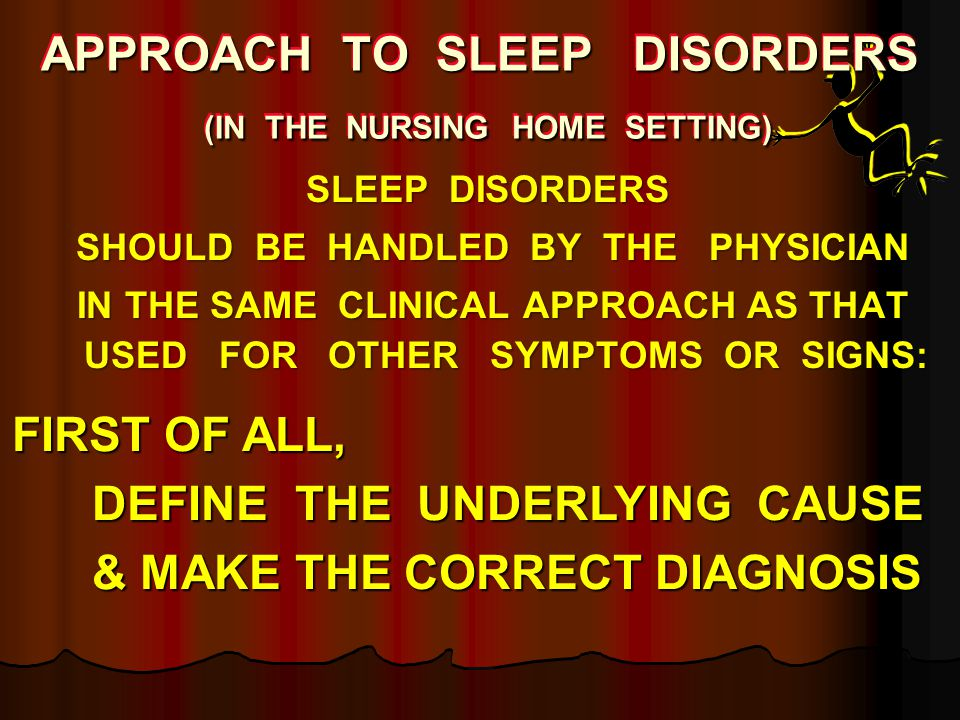 APPROACH TO SLEEP DISORDERS (IN THE NURSING HOME SETTING)