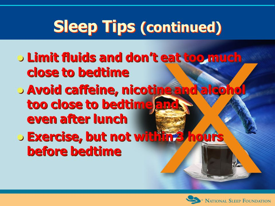 Sleep Tips (continued)