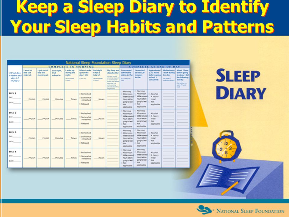 Keep a Sleep Diary to Identify Your Sleep Habits and Patterns