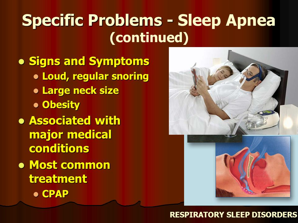 Specific Problems - Sleep Apnea (continued)