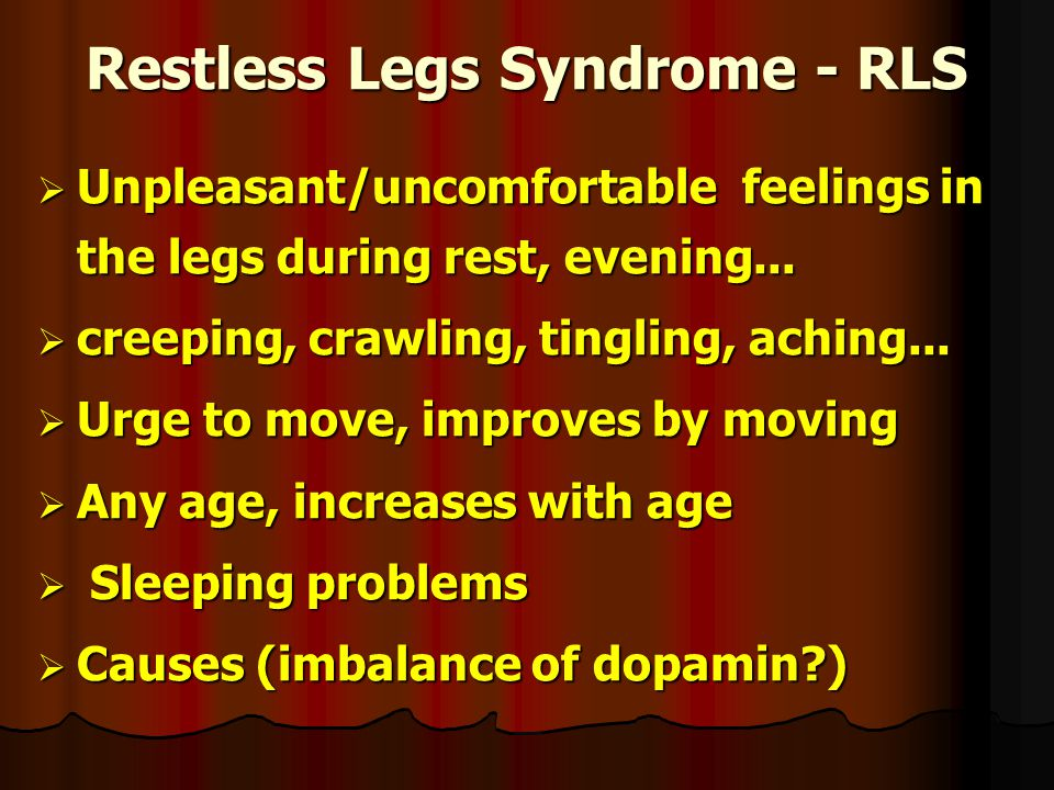 Restless Legs Syndrome - RLS