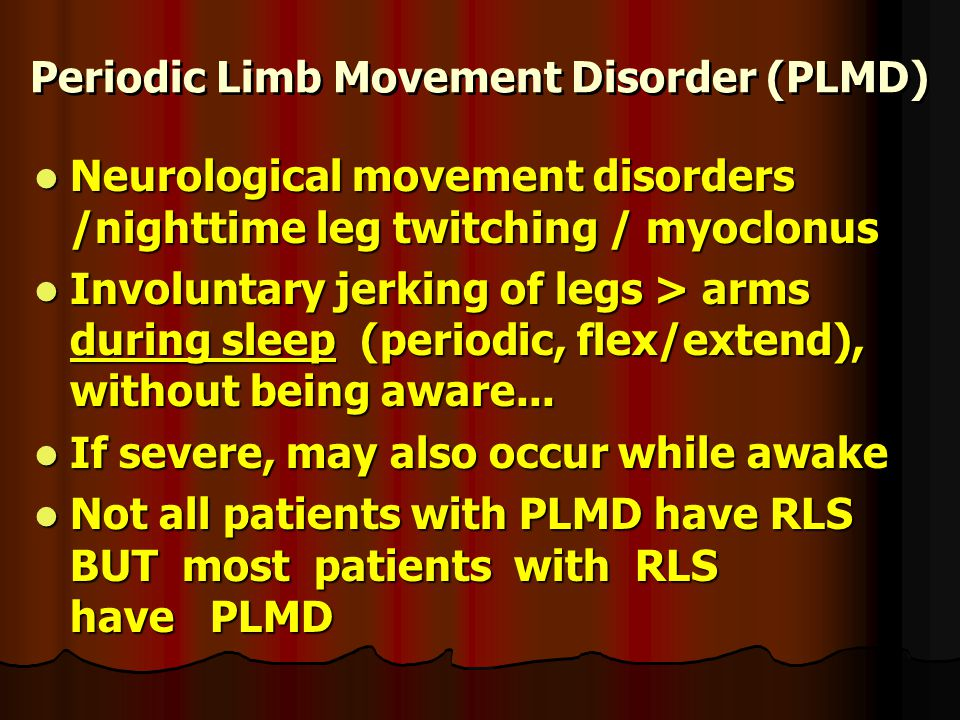 Periodic Limb Movement Disorder (PLMD)