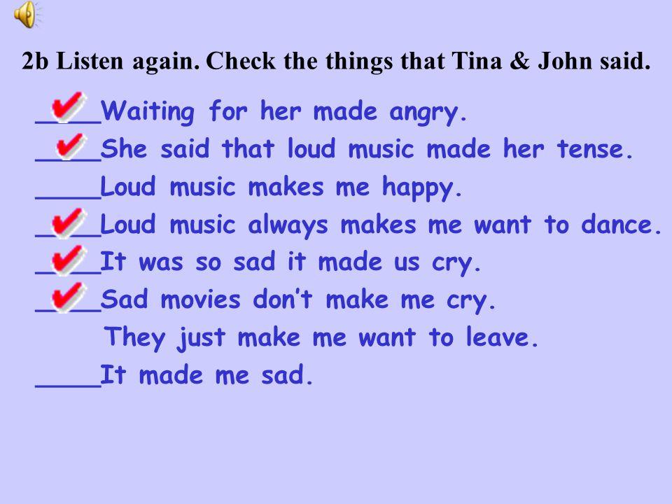 2b Listen again. Check the things that Tina & John said.