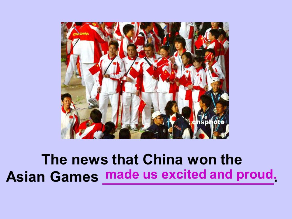 The news that China won the Asian Games _____________________.
