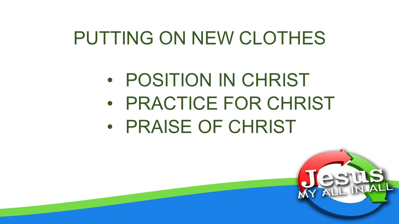POSITION IN CHRIST PRACTICE FOR CHRIST PRAISE OF CHRIST
