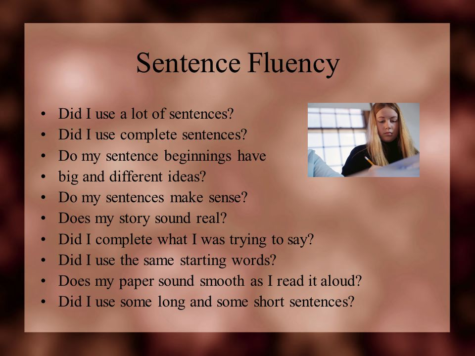 Sentence Fluency Did I use a lot of sentences