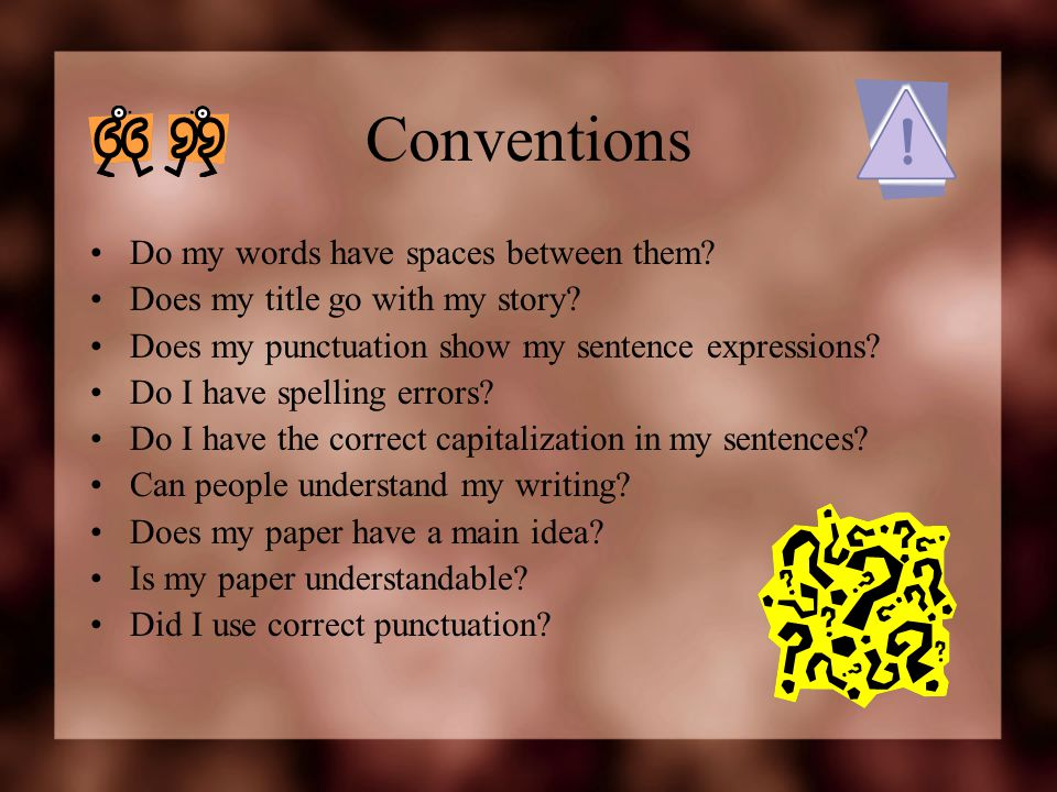 Conventions Do my words have spaces between them