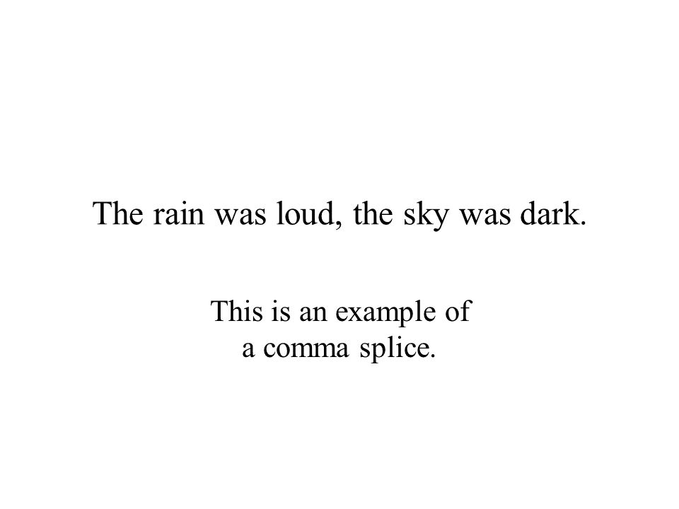 The rain was loud, the sky was dark.
