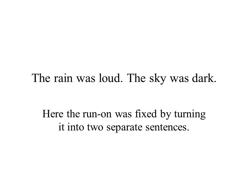 The rain was loud. The sky was dark.