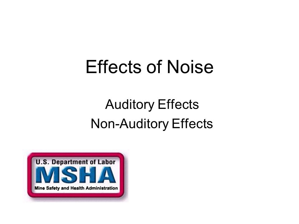 Auditory Effects Non-Auditory Effects