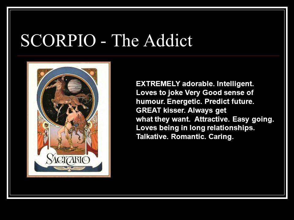 SCORPIO - The Addict