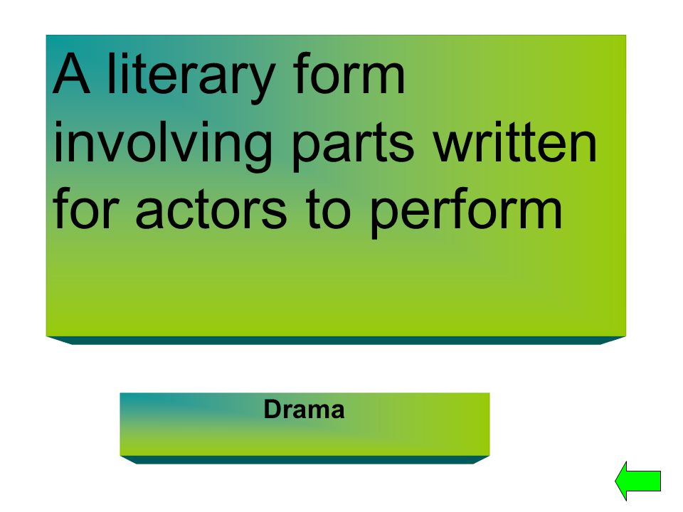 A literary form involving parts written for actors to perform