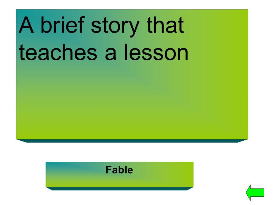 A brief story that teaches a lesson