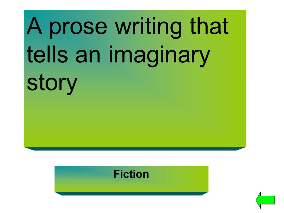 A prose writing that tells an imaginary story